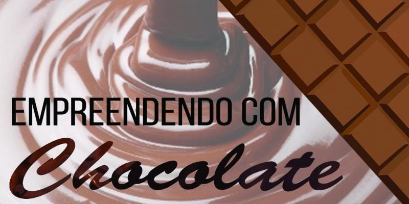 EMPREENDENDO COM CHOCOLATE