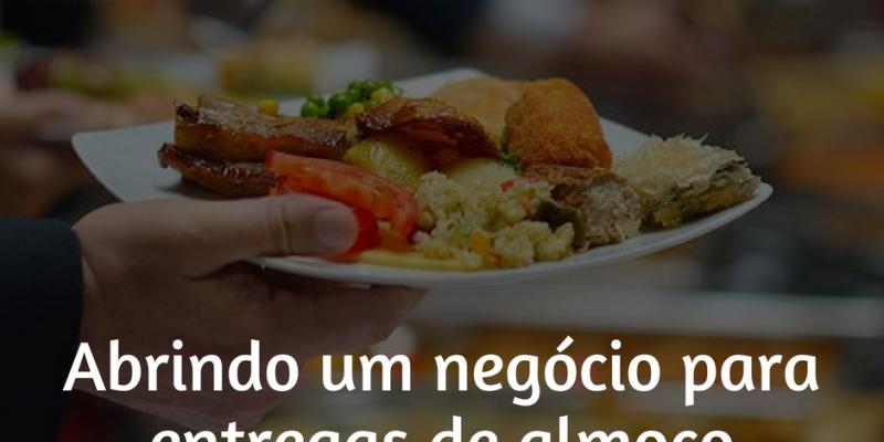 COMO ABRIR UM NEGÓCIO DE ENTREGA DE ALMOÇO
