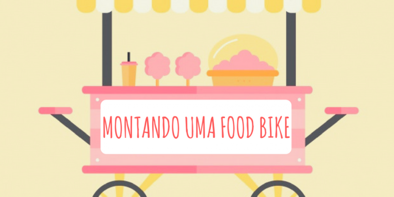 Montando uma Food Bike