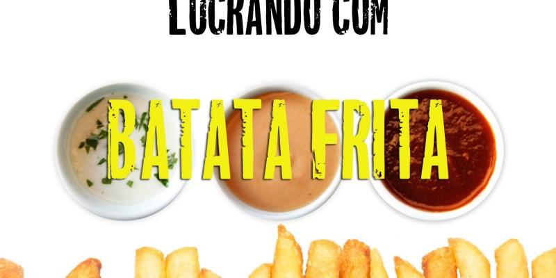 LUCRANDO COM BATATA FRITA