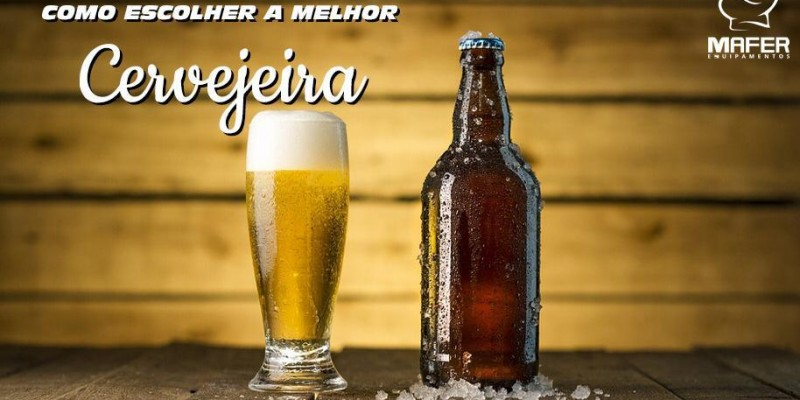 Como escolher a melhor cervejeira?