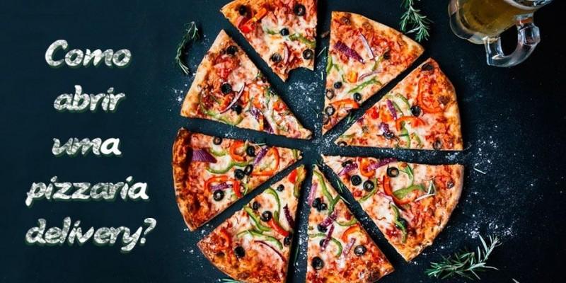 Como abrir uma pizzaria delivery?