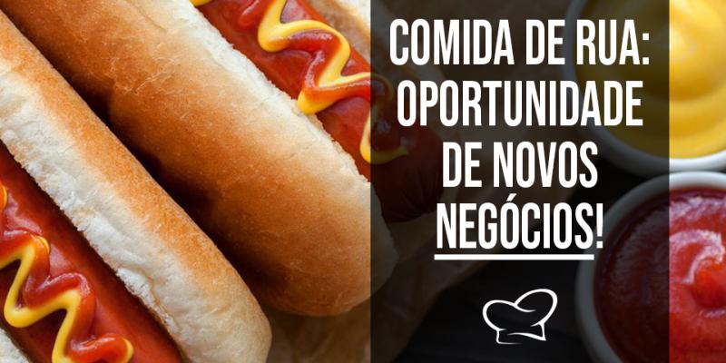 Comida de rua: Oportunidade de novos negócio