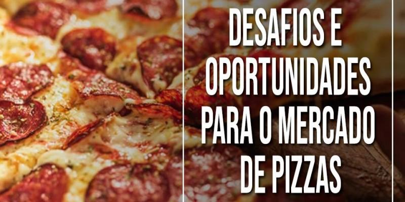 Desafios e Oportunidades para o mercado de pizzas