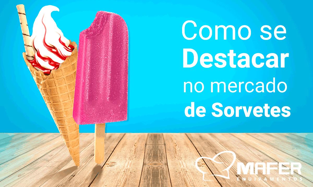 COMO SE DESTACAR NO MERCADO DE SORVETES