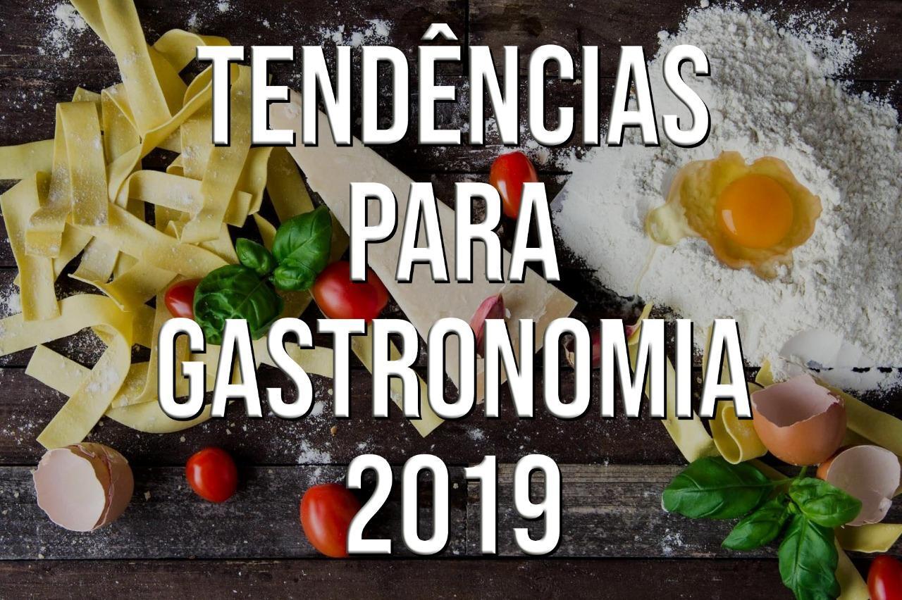 Tendência para gastronomia no ano de 2019
