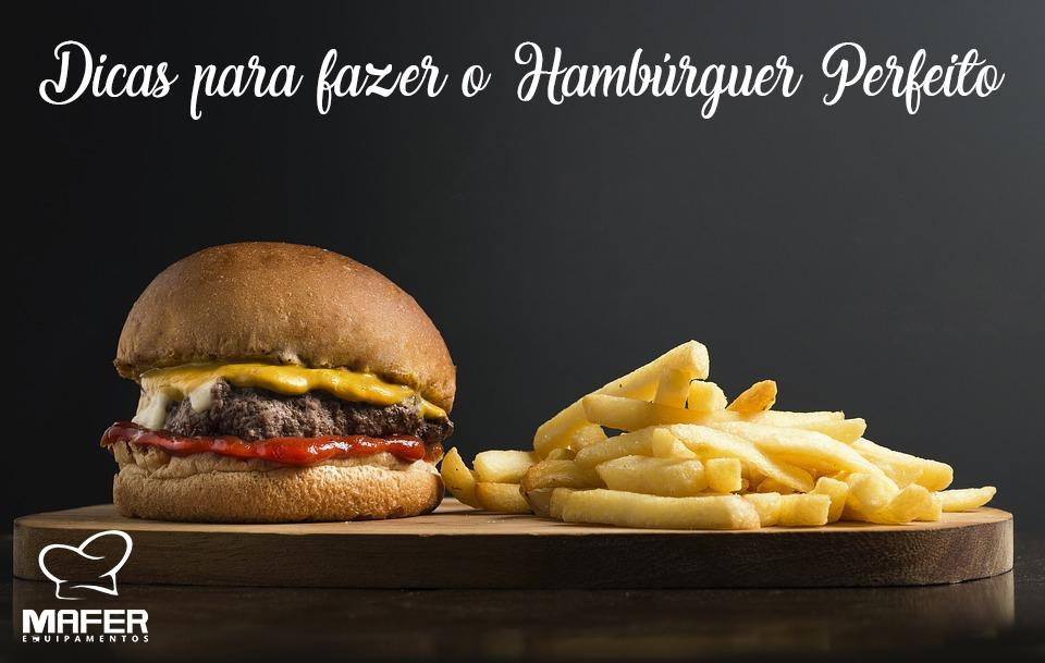 Dicas para fazer o hambúrguer perfeito!